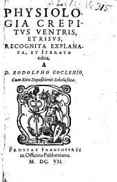 Physiologia crepitvs ventris, et risvs, recognita explanata, et iterato edita. Cum ritu depositionis scholasticae