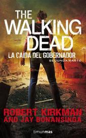 The Walking Dead: La caída del Gobernador: Segunda Parte.