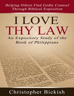 I Love Thy Law: An Expository Study of the Book of Philippians