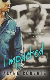 Impacted: Conflicted Encounters 2