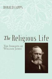 The Religious Life: The Insights of William James