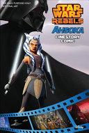 Ahsoka  A Star Wars Rebels Cinestory Comic Book