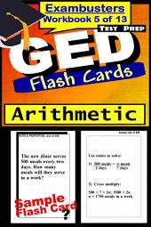 GED Test Prep Arithmetic Review--Exambusters Flash Cards--Workbook 5 of 13: GED Exam Study Guide