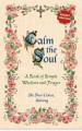 Calm the Soul  A Book of Simple Wisdom and Prayer