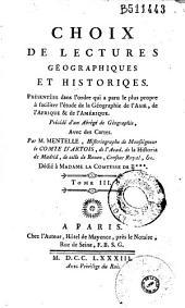 Choix de lectures géographiques et historiqes [sic]: représentées dans l'ordre qui a paru le plus propre à faciliter l'étude de la géographie de l'Asie, de l'Afrique & de l'Amérique, précédé d'un abrégé de Géographie