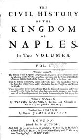 The civil history of the Kingdom of Naples: In two volumes, Volume 1
