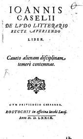 De Ludo litterario recte aperiendo Liber