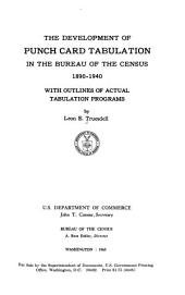 The development of punch card tabulation in the Bureau of the Census, 1890-1940: with outlines of actual tabulation programs