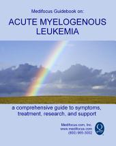 Medifocus Guidebook On: Acute Myelogenous Leukemia