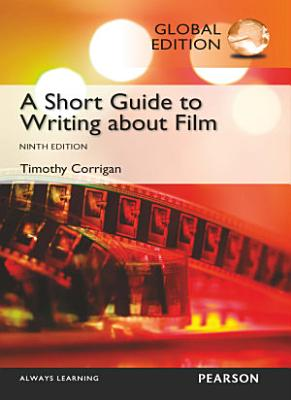Short Guide To Writing About Film Global Edition