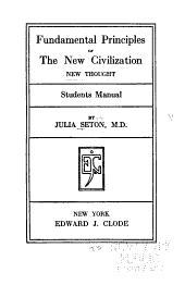 Fundamental Principles of the New Civilization: New Thought; Student's Manual