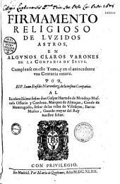 Firmamento religioso de luzidos astros, en algunos claros varones de la Compañia de Jesus... Por el. P. Juan Eusebio Nieremberg
