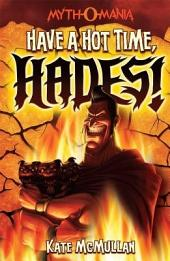 Myth-O-Mania: Have a Hot Time, Hades!