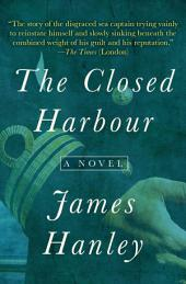 The Closed Harbour: A Novel