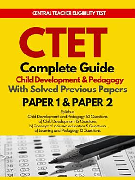 CTET GUIDE  Child Development and Pedagogy Paper 1   2 with Previous Papers 1st Edition PDF