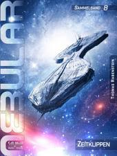 Nebular Sammelband 8 - Zeitklippen: Nebular Episoden 35-38