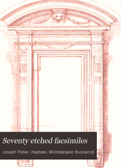 Seventy Etched Facsimiles: On a Reduced Scale, After the Original Studies by Michel Angelo and Raffaelle, in the University Libraries, Oxford