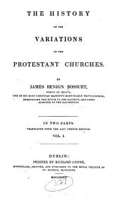 The History of the Variations of the Protestant Churches: Volume 1