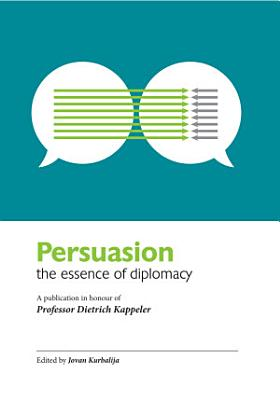 Persuasion  the essence of diplomacy