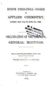 Seventh International Congress of Applied Chemistry  Contents  Organisation of the congress  General meetings Book