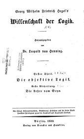 Wissenschaft de Logik: Die Objetive Logik. Die Lehre Vom Sein, Volume 1, Band 1