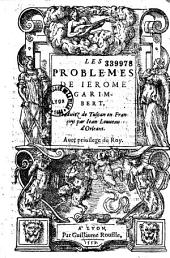 Les Problemes de Ierome Garimbert, Traduitz de Tuscan en Françoys par Iean Louueau d'Orleans (Ep. déd. de G. Rouillé à Fr. Rogier)