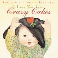 I Love You Like Crazy Cakes PDF