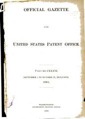 Official Gazette of the United States Patent Office: Volume 136