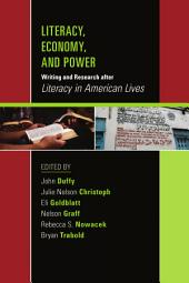 "Literacy, Economy, and Power: Writing and Research after ""Literacy in American Lives"""