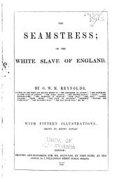 The seamstress: or, The white slave of England