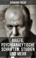 Sigmund Freud  Briefe  Psychoanalytische Schriften  Studien und mehr PDF