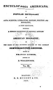 Encyclopædia americana: a popular dictionary of arts, sciences, literature, history, politics and biography, Volume 3