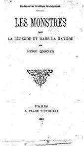 Études sur les traditions tératologiques: Les monstres dans la légende et dans la nature