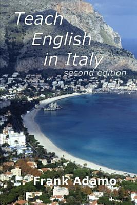 Teach English In Italy   Second Edition PDF