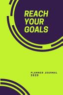 Reach Your Goals Planner Journal 2020