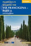 Walking the Via Francigena Pilgrim Route