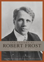 The Letters of Robert Frost: Volume 1