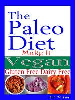 The Paleo Diet: Make It Vegan