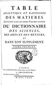 Table analytique et raisonnée des matieres contenues dans les XXIII volumes... du dictionnaire des sciences, des arts, et des métiers et dans son supplement: y 2