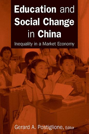 Education and Social Change in China  Inequality in a Market Economy PDF