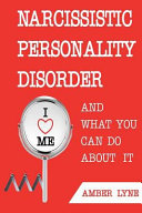 Narcissistic Personality Disorder and What You Can Do about It PDF