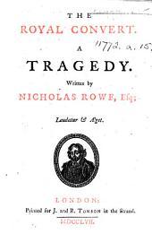 The Royal Convert. A Tragedy