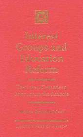 Interest Groups and Education Reform: The Latest Crusade to Restructure the Schools