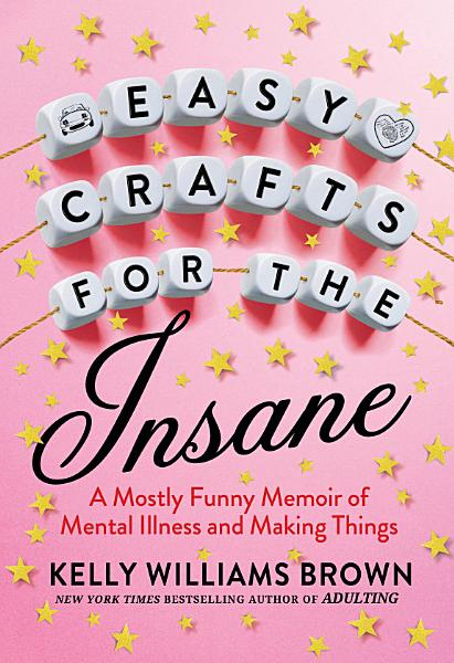 Download Easy Crafts for the Insane Book