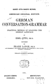 German Conversation - Grammar: A Practical Method of Learning the German Language