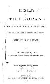 El-Kor'ân: Or, The Koran