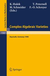 Complex Algebraic Varieties: Proceedings of a Conference held in Bayreuth, Germany, April 2-6, 1990