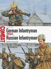 German Infantryman vs Russian Infantryman – 1914–15