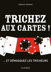 Trichez aux cartes !: ... et démasquez les tricheurs !