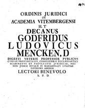 Ordinis iuridici in Academia Vitembergensi h. t. Decanus ...